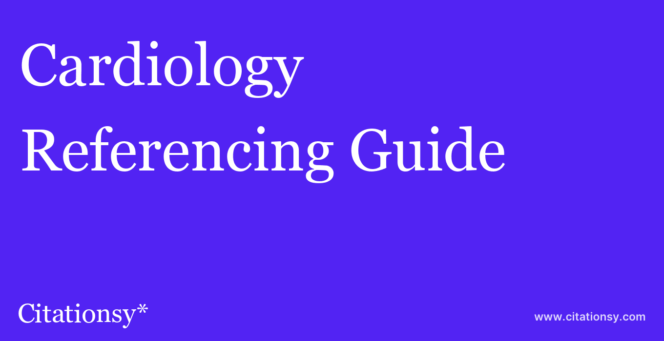 cite Cardiology  — Referencing Guide