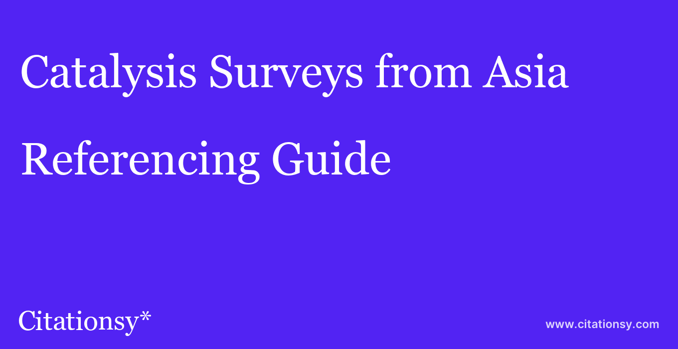 cite Catalysis Surveys from Asia  — Referencing Guide