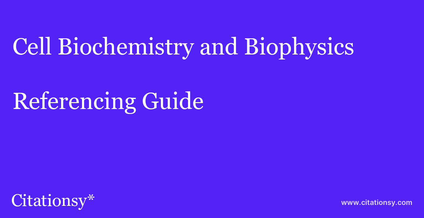 cite Cell Biochemistry and Biophysics  — Referencing Guide