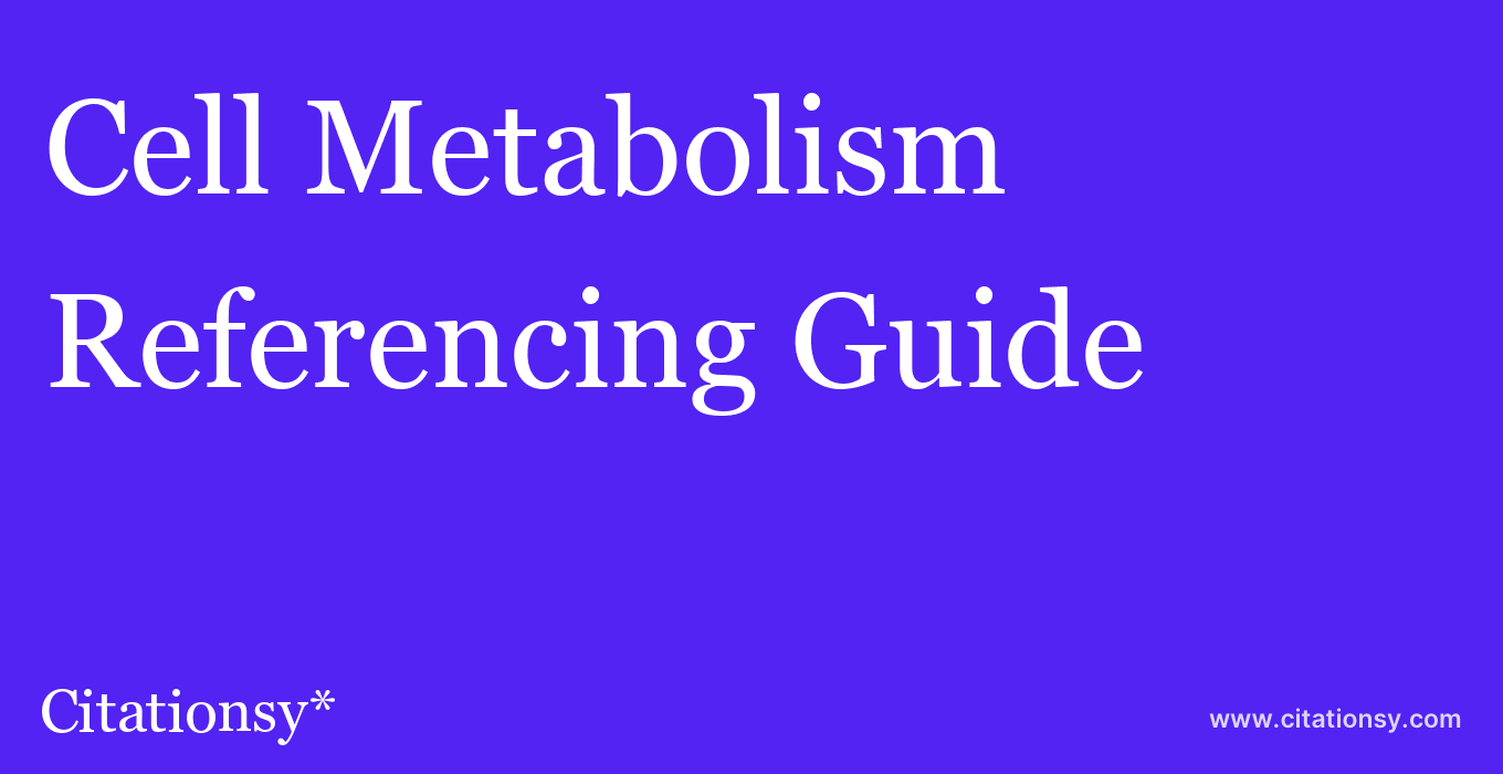 cite Cell Metabolism  — Referencing Guide