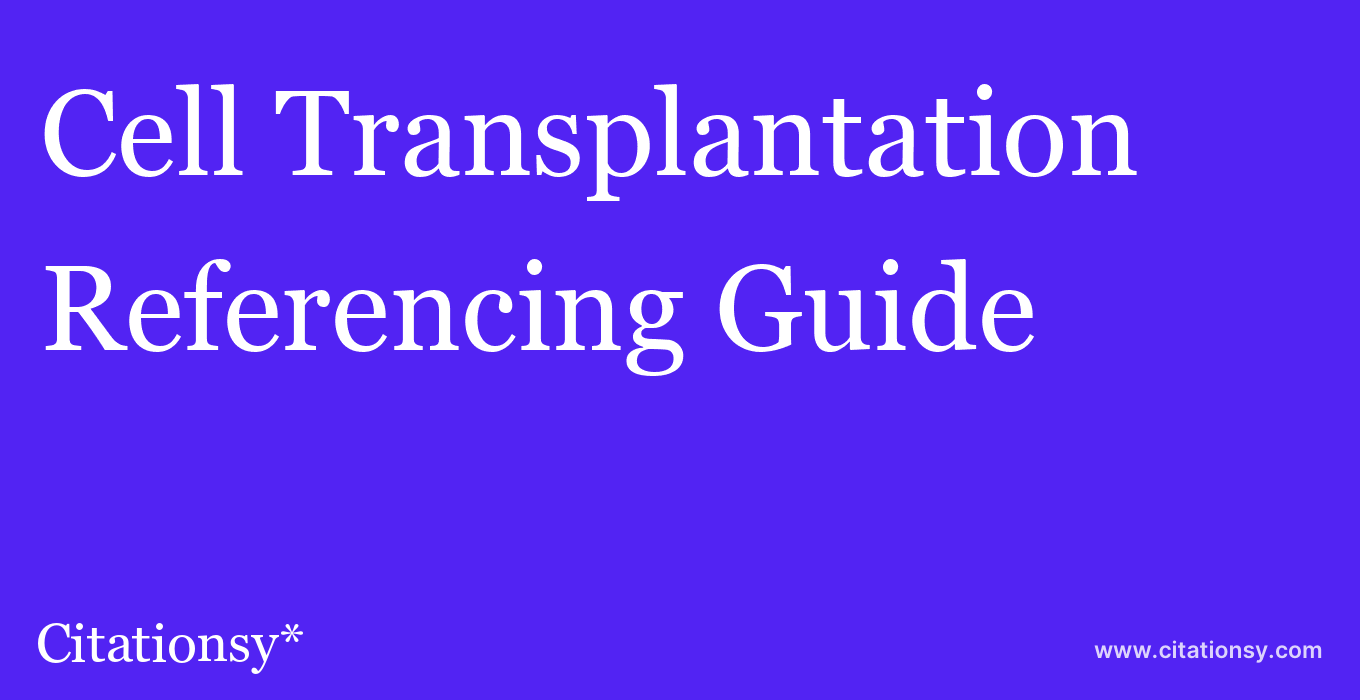 cite Cell Transplantation  — Referencing Guide