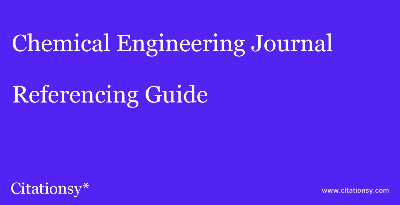 cite Chemical Engineering Journal  — Referencing Guide