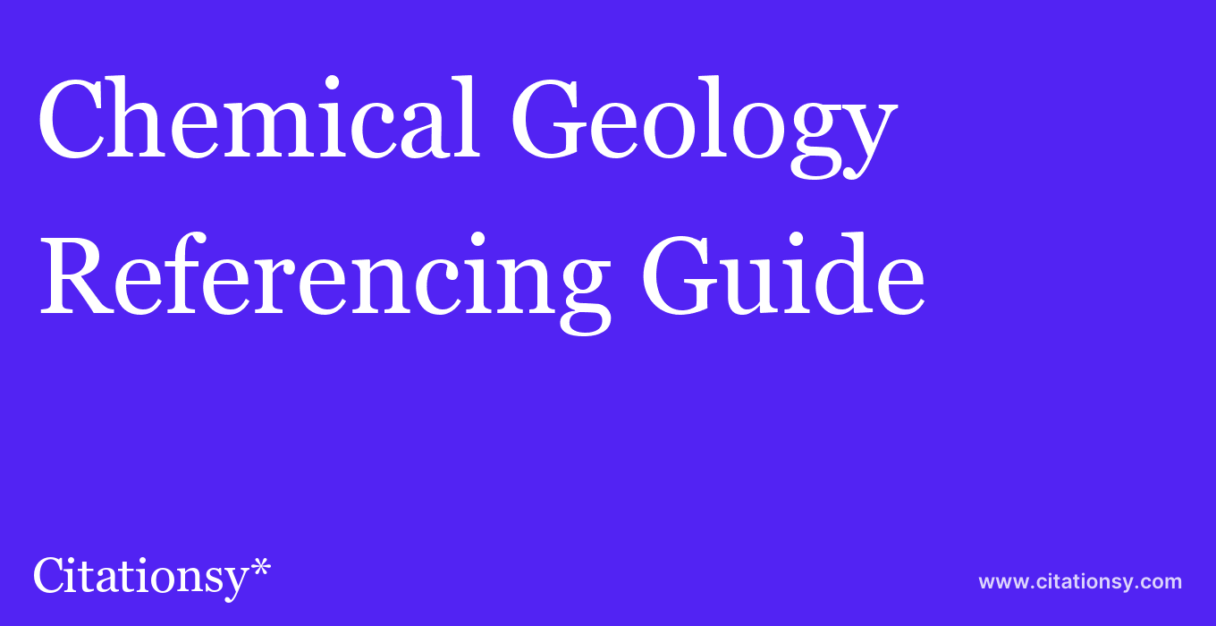 cite Chemical Geology  — Referencing Guide