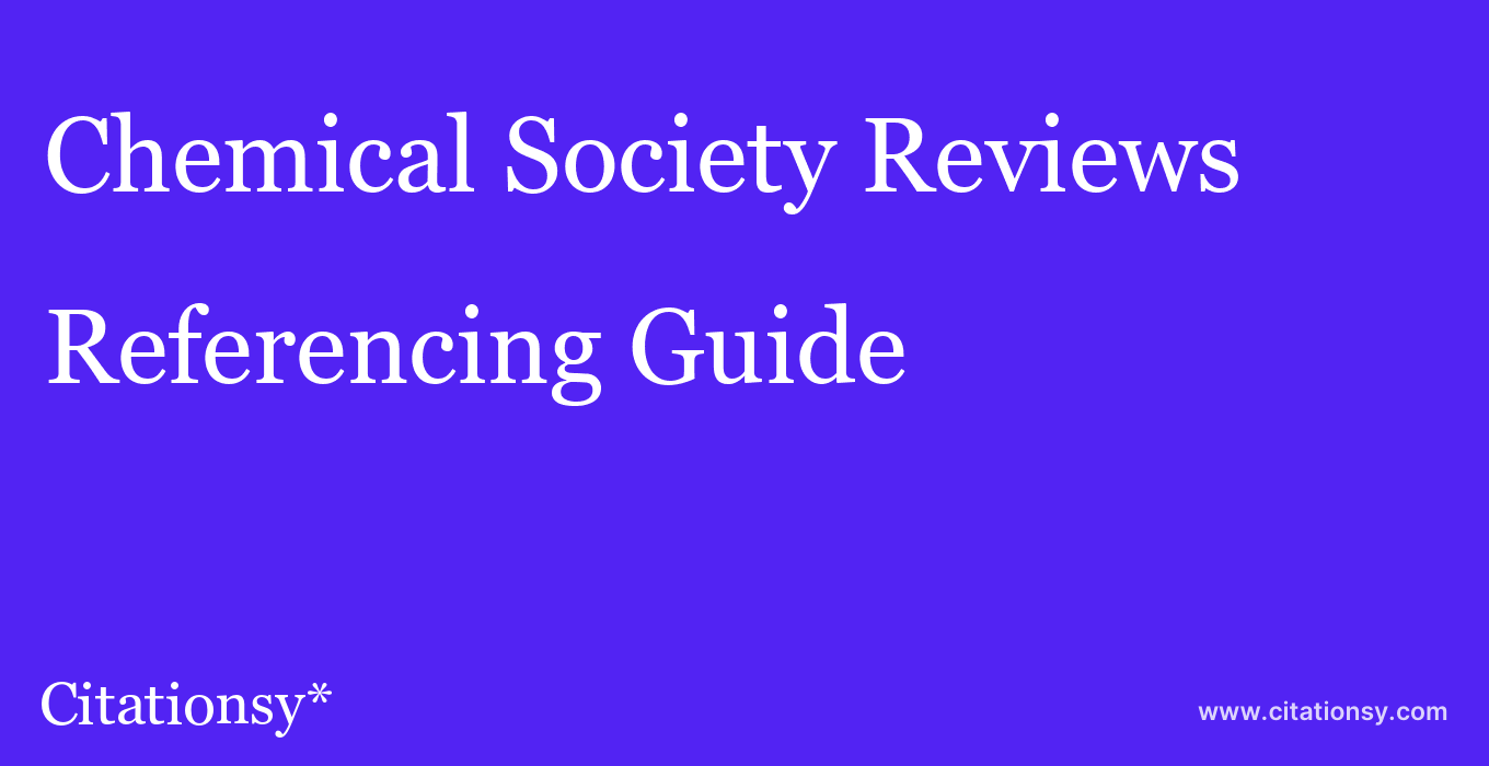 cite Chemical Society Reviews  — Referencing Guide