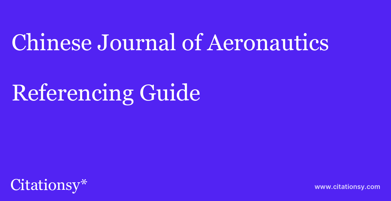 cite Chinese Journal of Aeronautics  — Referencing Guide
