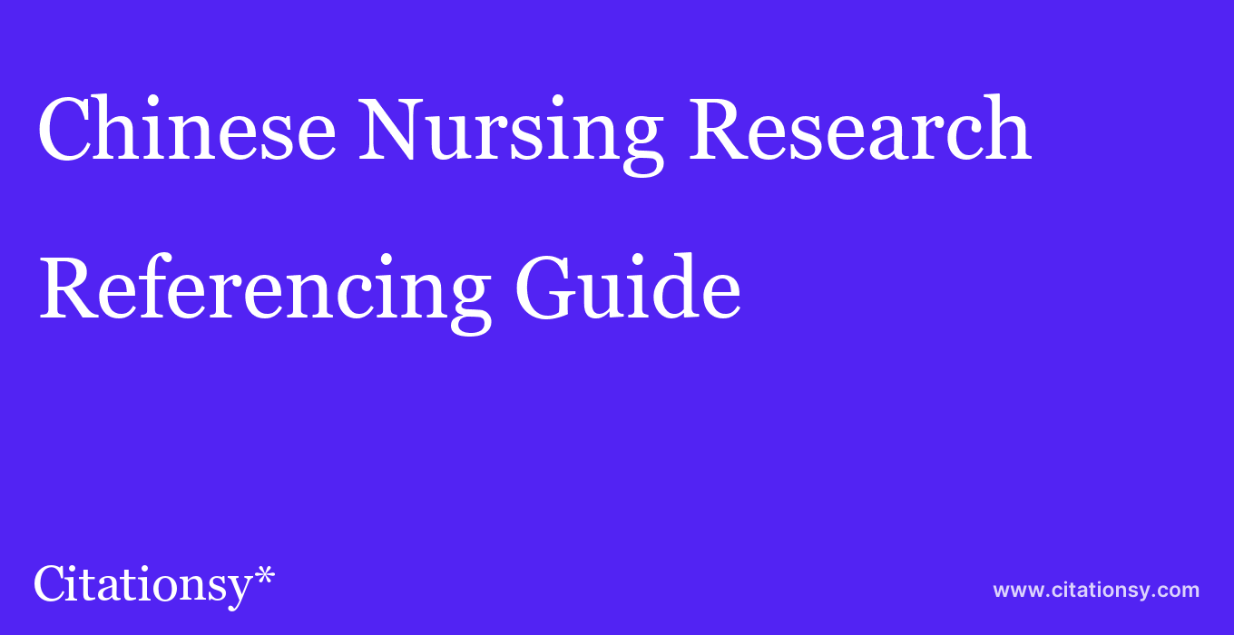 cite Chinese Nursing Research  — Referencing Guide