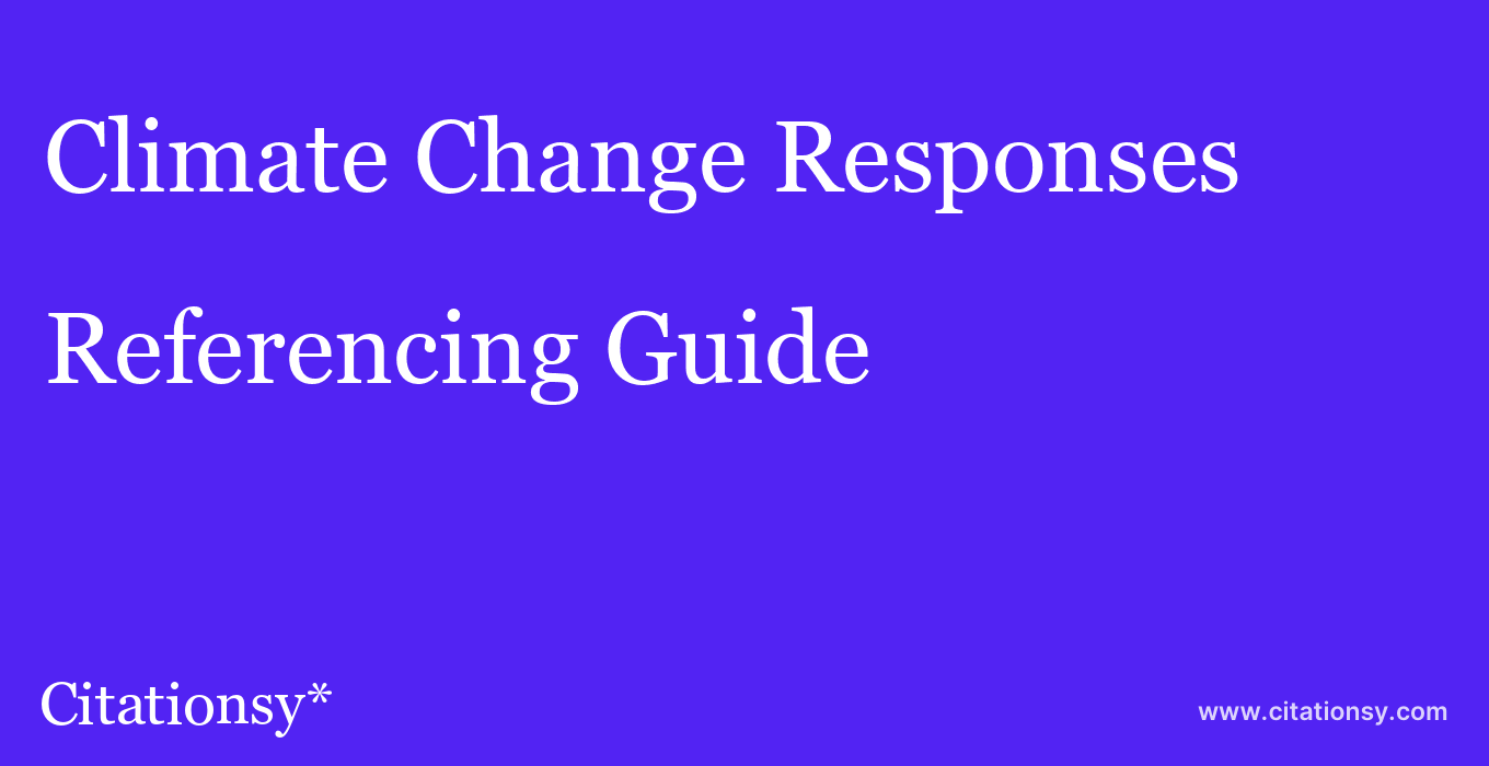 cite Climate Change Responses  — Referencing Guide