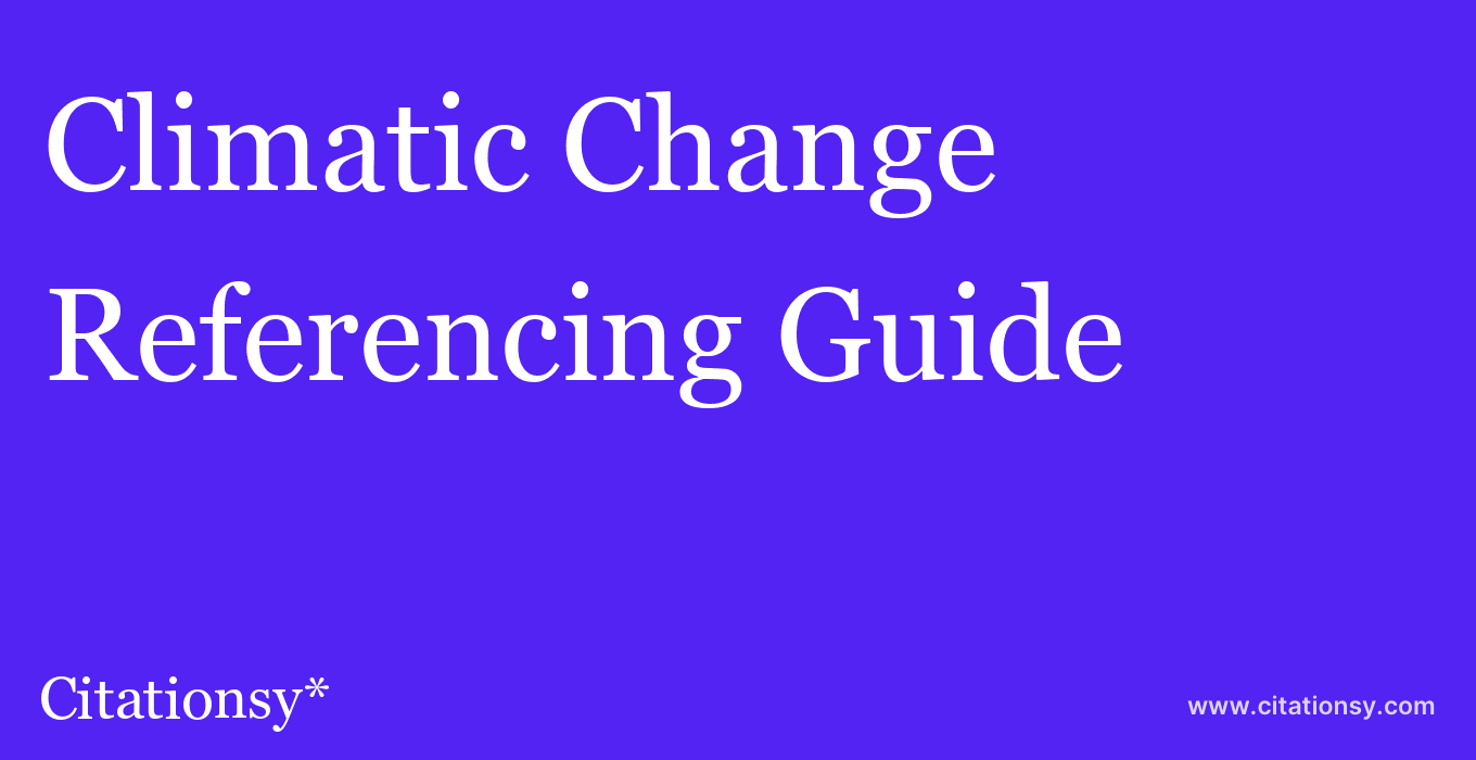 cite Climatic Change  — Referencing Guide