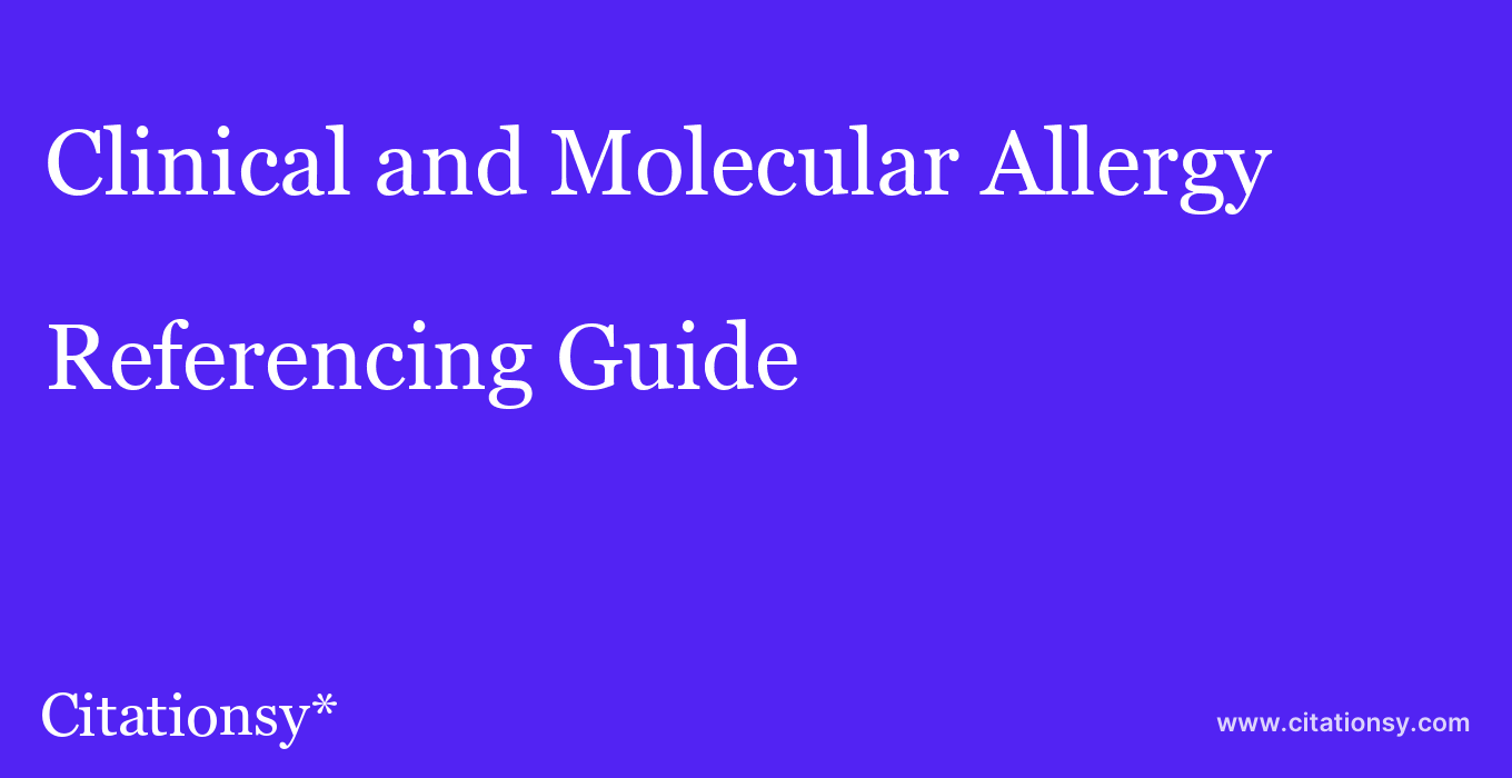 cite Clinical and Molecular Allergy  — Referencing Guide
