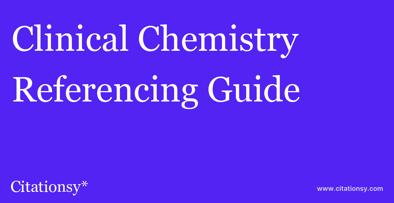 cite Clinical Chemistry  — Referencing Guide