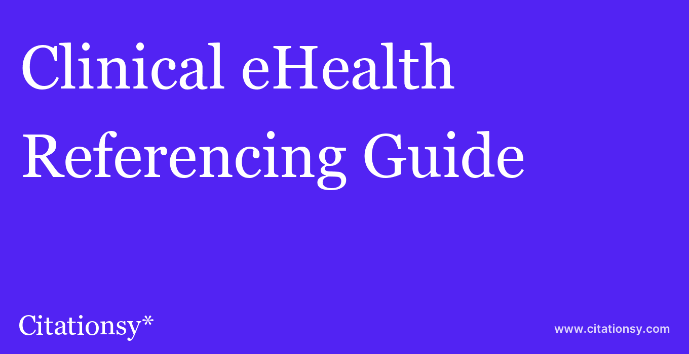 cite Clinical eHealth  — Referencing Guide
