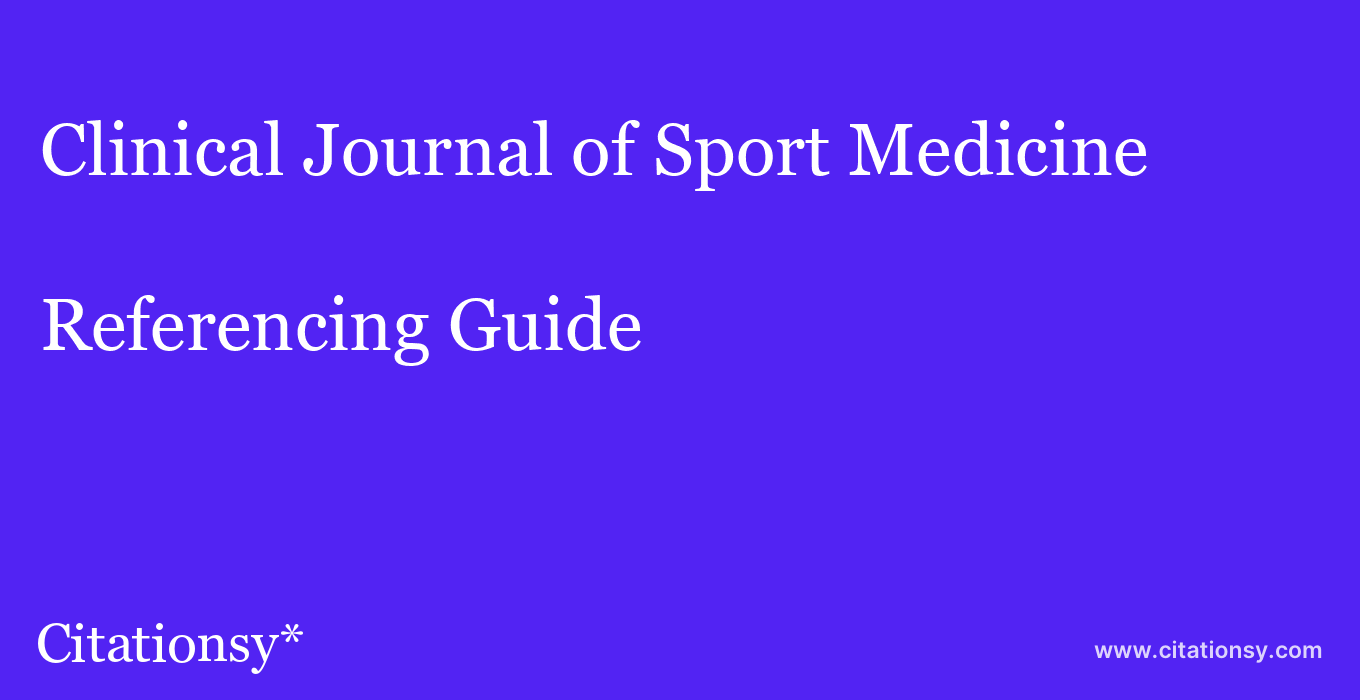 cite Clinical Journal of Sport Medicine  — Referencing Guide