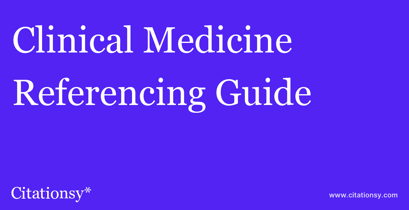 cite Clinical Medicine  — Referencing Guide