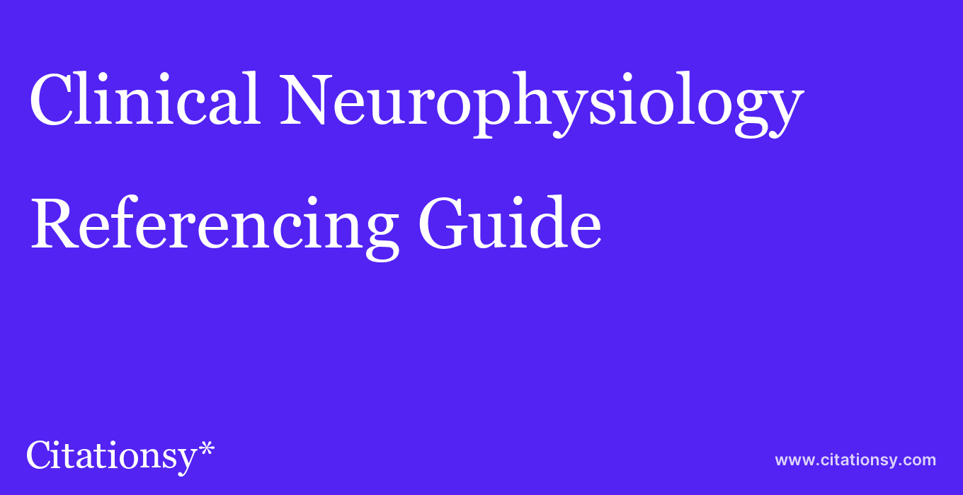 cite Clinical Neurophysiology  — Referencing Guide