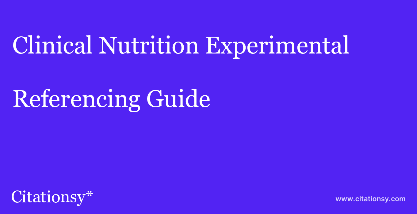 cite Clinical Nutrition Experimental  — Referencing Guide