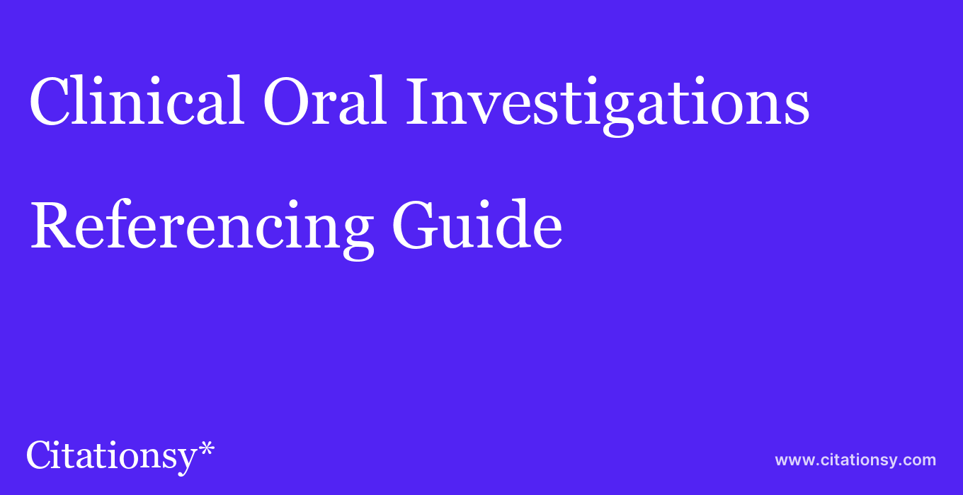 cite Clinical Oral Investigations  — Referencing Guide