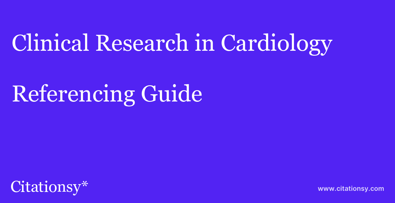 cite Clinical Research in Cardiology  — Referencing Guide