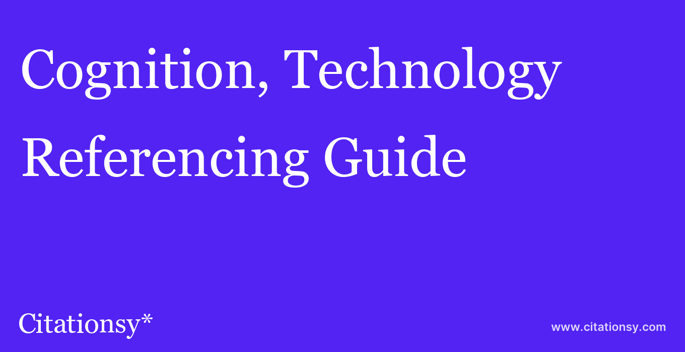 cite Cognition, Technology & Work  — Referencing Guide