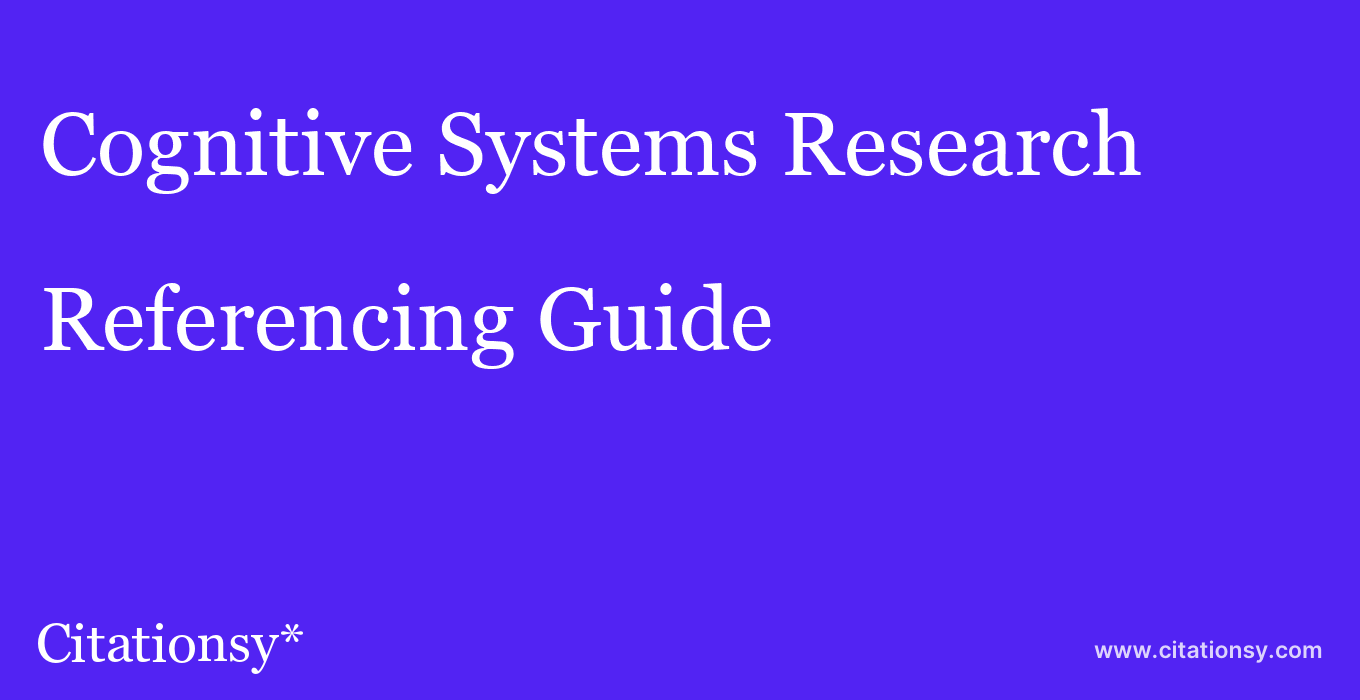 cite Cognitive Systems Research  — Referencing Guide