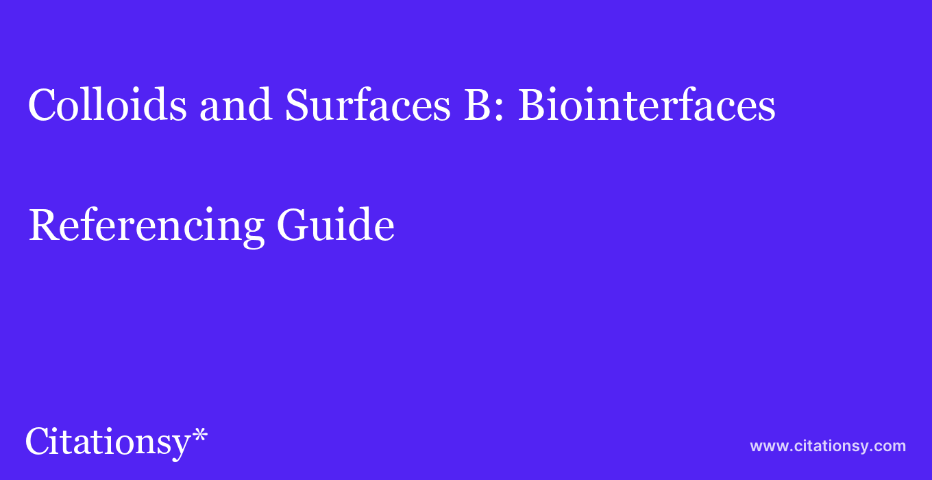 cite Colloids and Surfaces B: Biointerfaces  — Referencing Guide