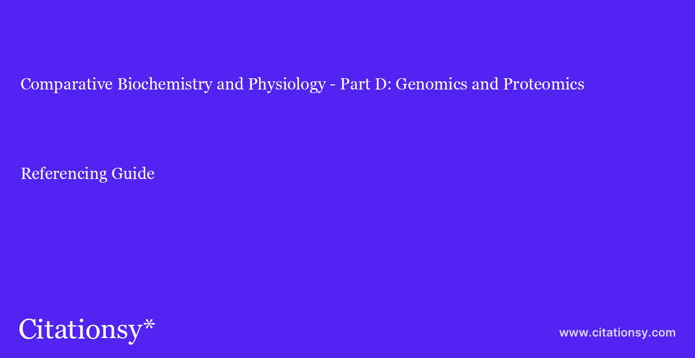 cite Comparative Biochemistry and Physiology - Part D: Genomics and Proteomics  — Referencing Guide
