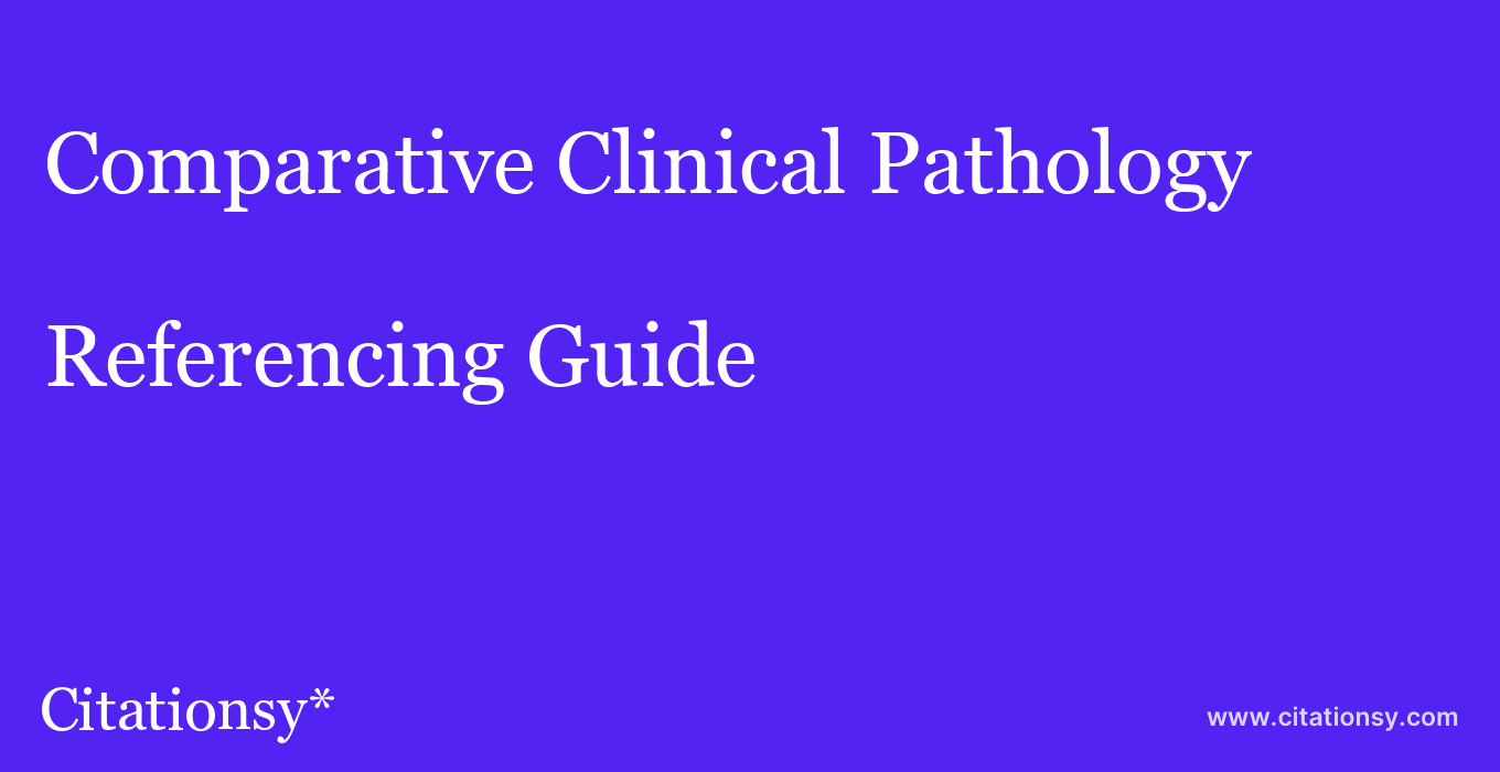 cite Comparative Clinical Pathology  — Referencing Guide