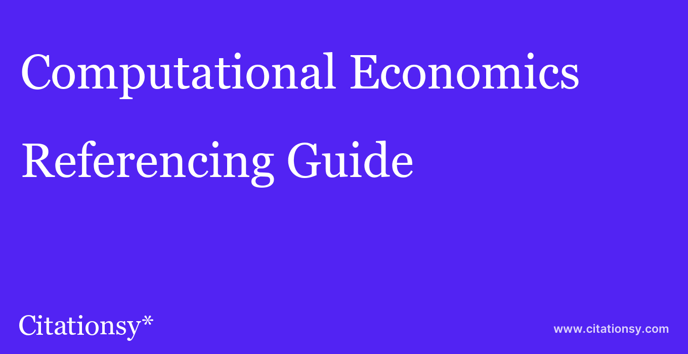 cite Computational Economics  — Referencing Guide
