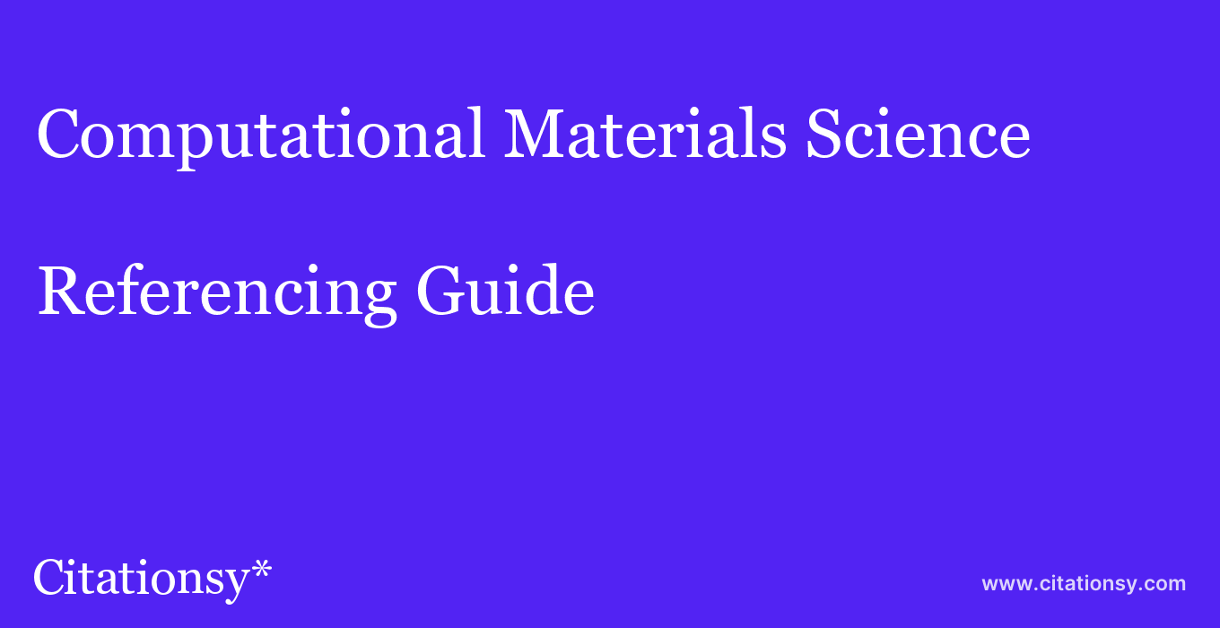 cite Computational Materials Science  — Referencing Guide