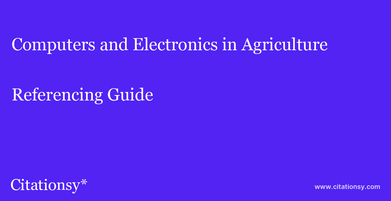 cite Computers and Electronics in Agriculture  — Referencing Guide
