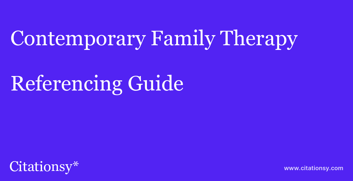 cite Contemporary Family Therapy  — Referencing Guide