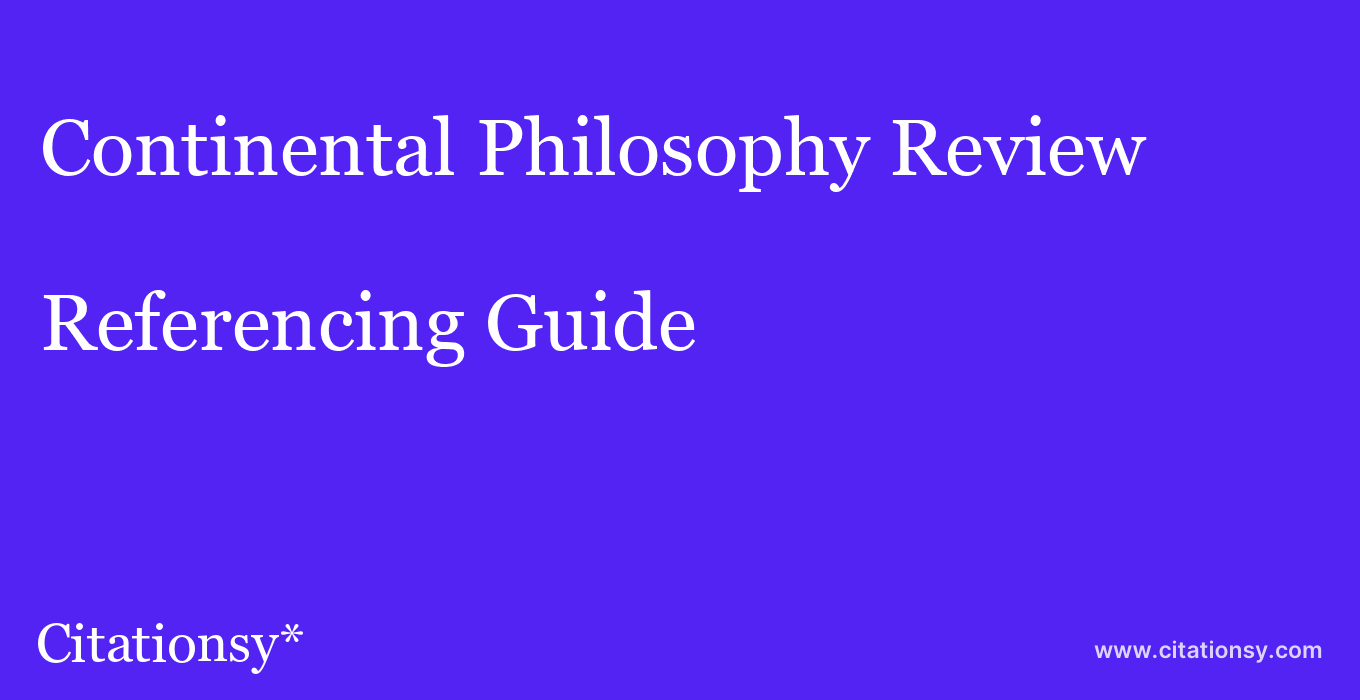 cite Continental Philosophy Review  — Referencing Guide