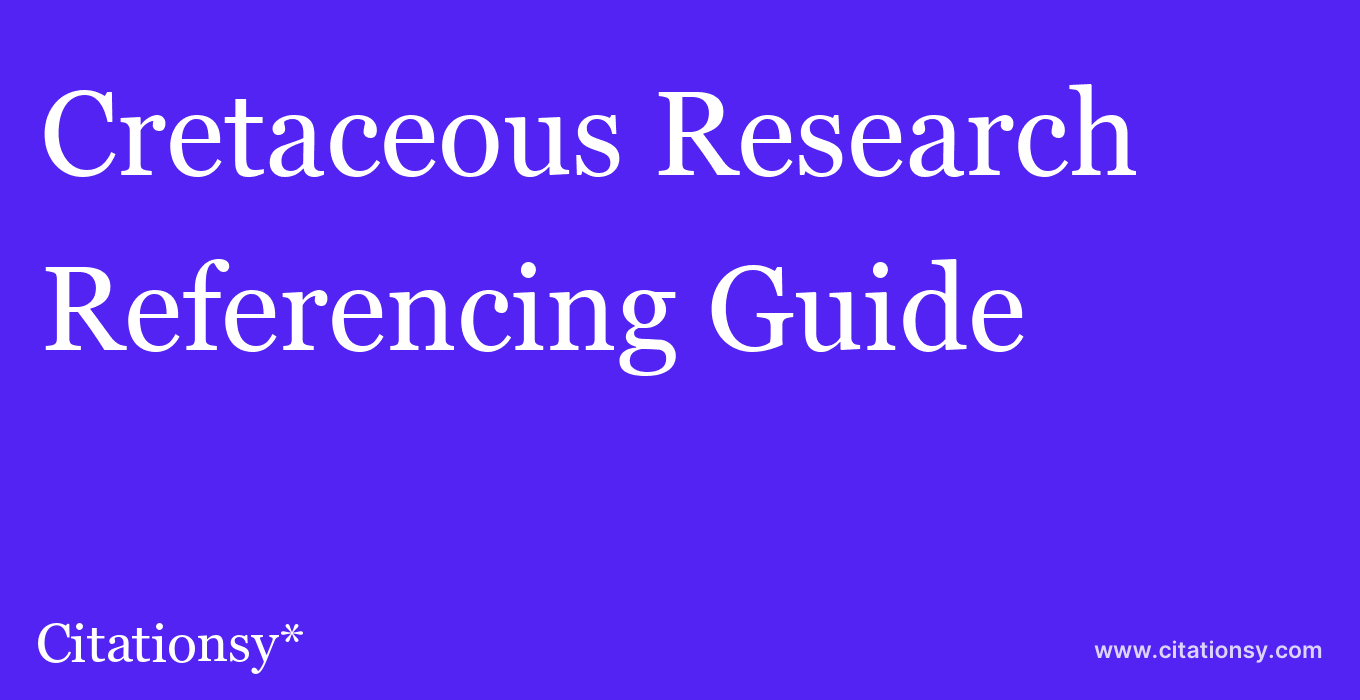 cite Cretaceous Research  — Referencing Guide