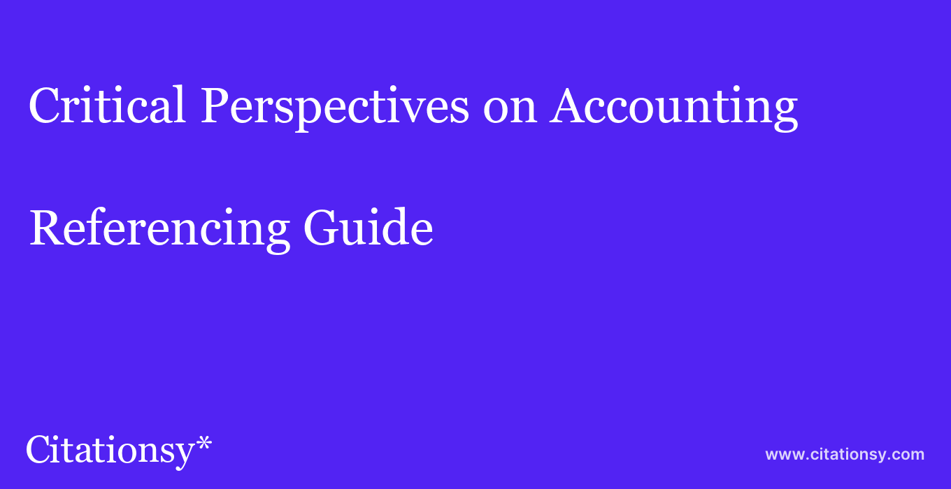cite Critical Perspectives on Accounting  — Referencing Guide
