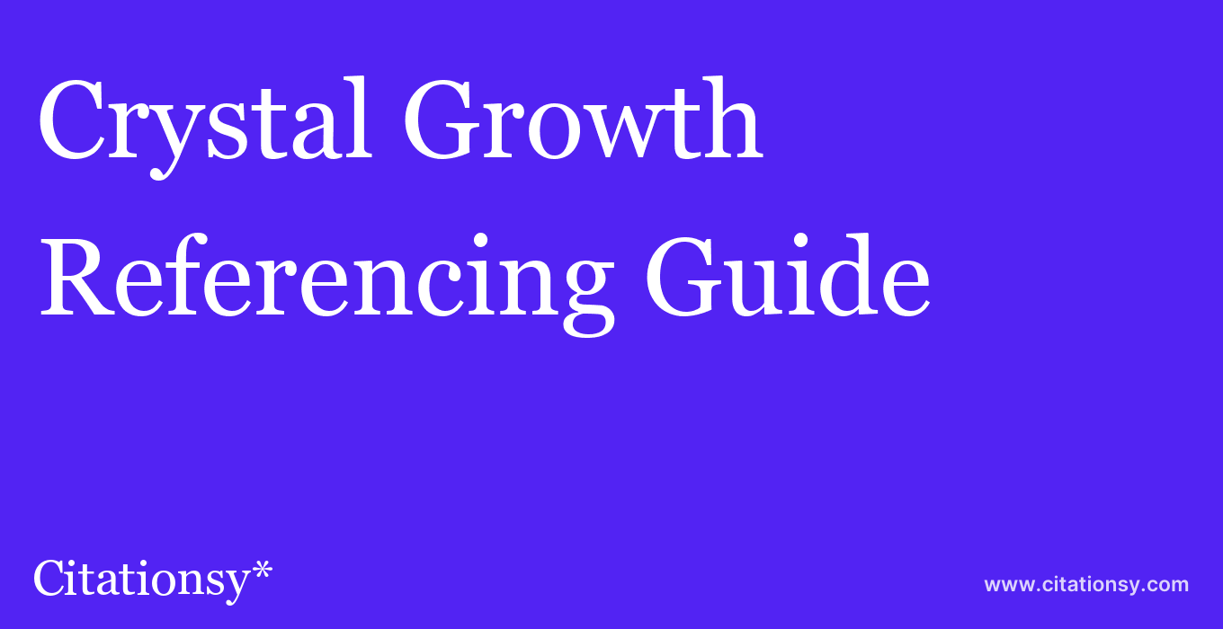 cite Crystal Growth & Design  — Referencing Guide