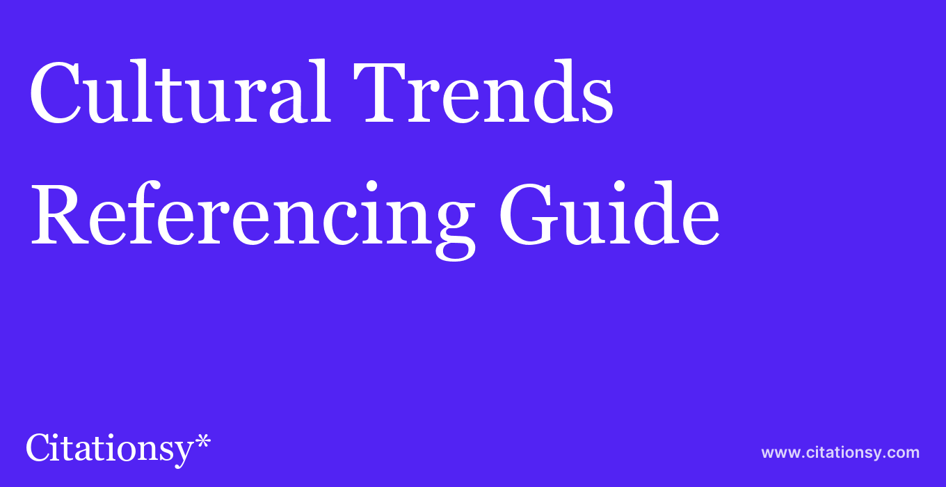 cite Cultural Trends  — Referencing Guide