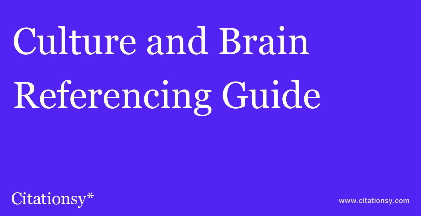 cite Culture and Brain  — Referencing Guide
