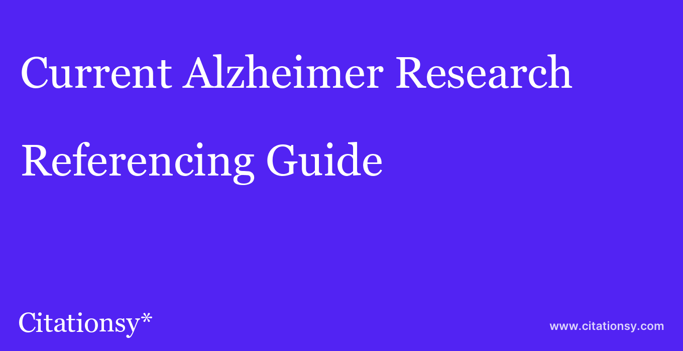 cite Current Alzheimer Research  — Referencing Guide