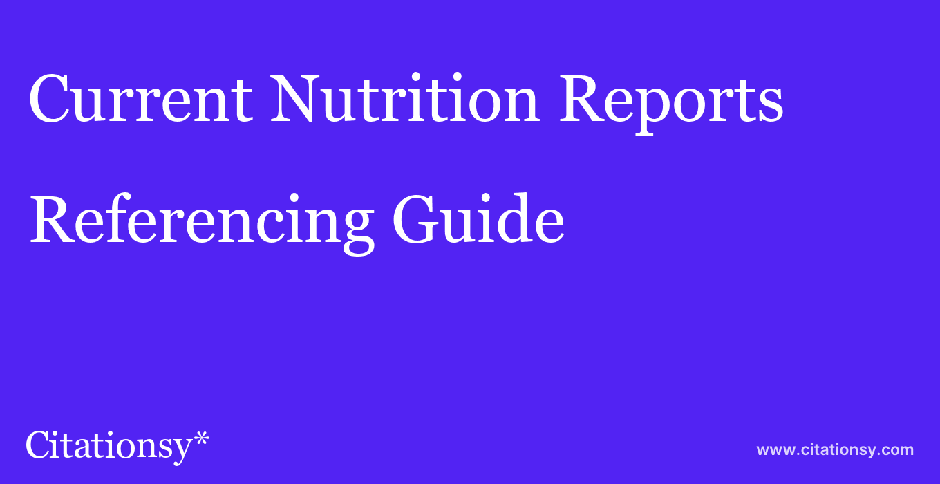 cite Current Nutrition Reports  — Referencing Guide
