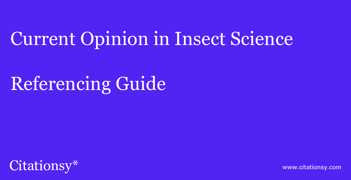 cite Current Opinion in Insect Science  — Referencing Guide