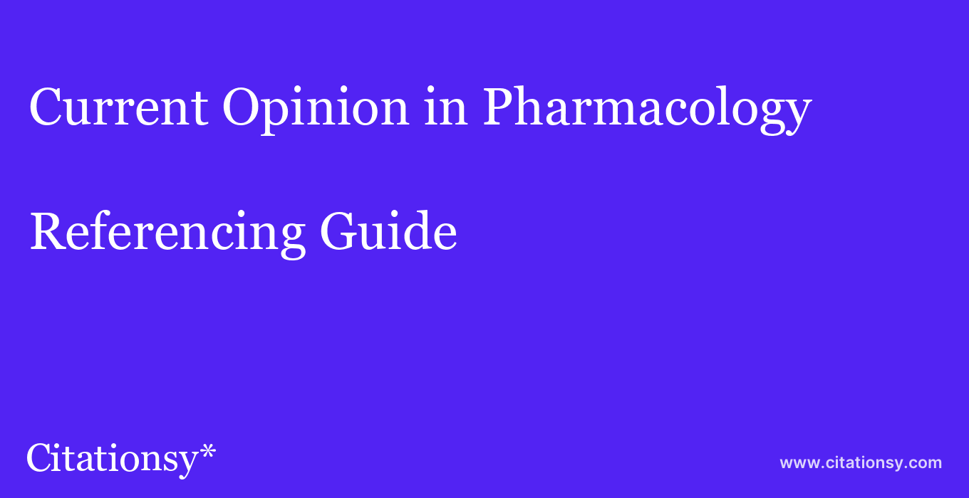 cite Current Opinion in Pharmacology  — Referencing Guide