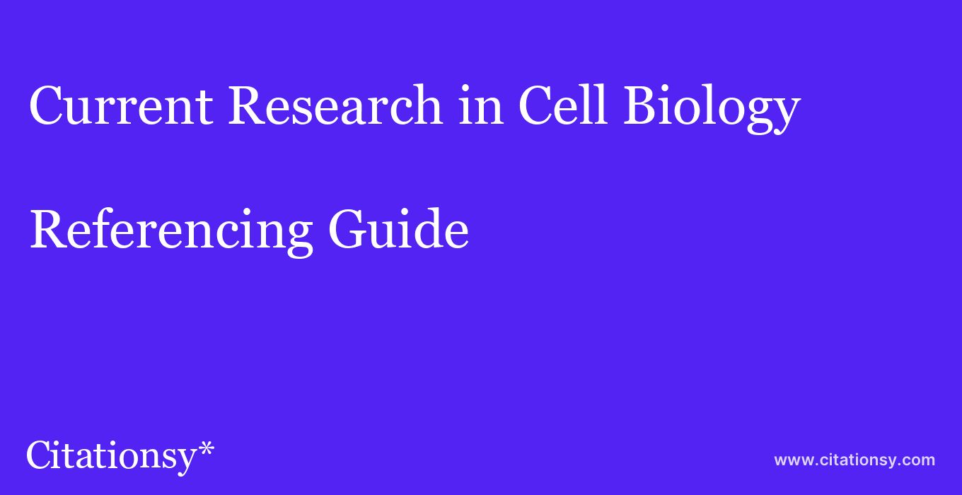 cite Current Research in Cell Biology  — Referencing Guide