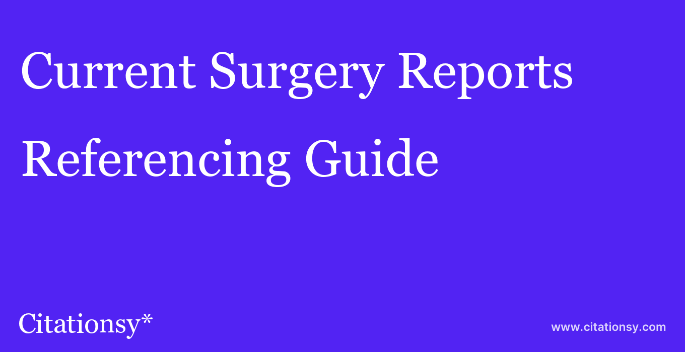 cite Current Surgery Reports  — Referencing Guide