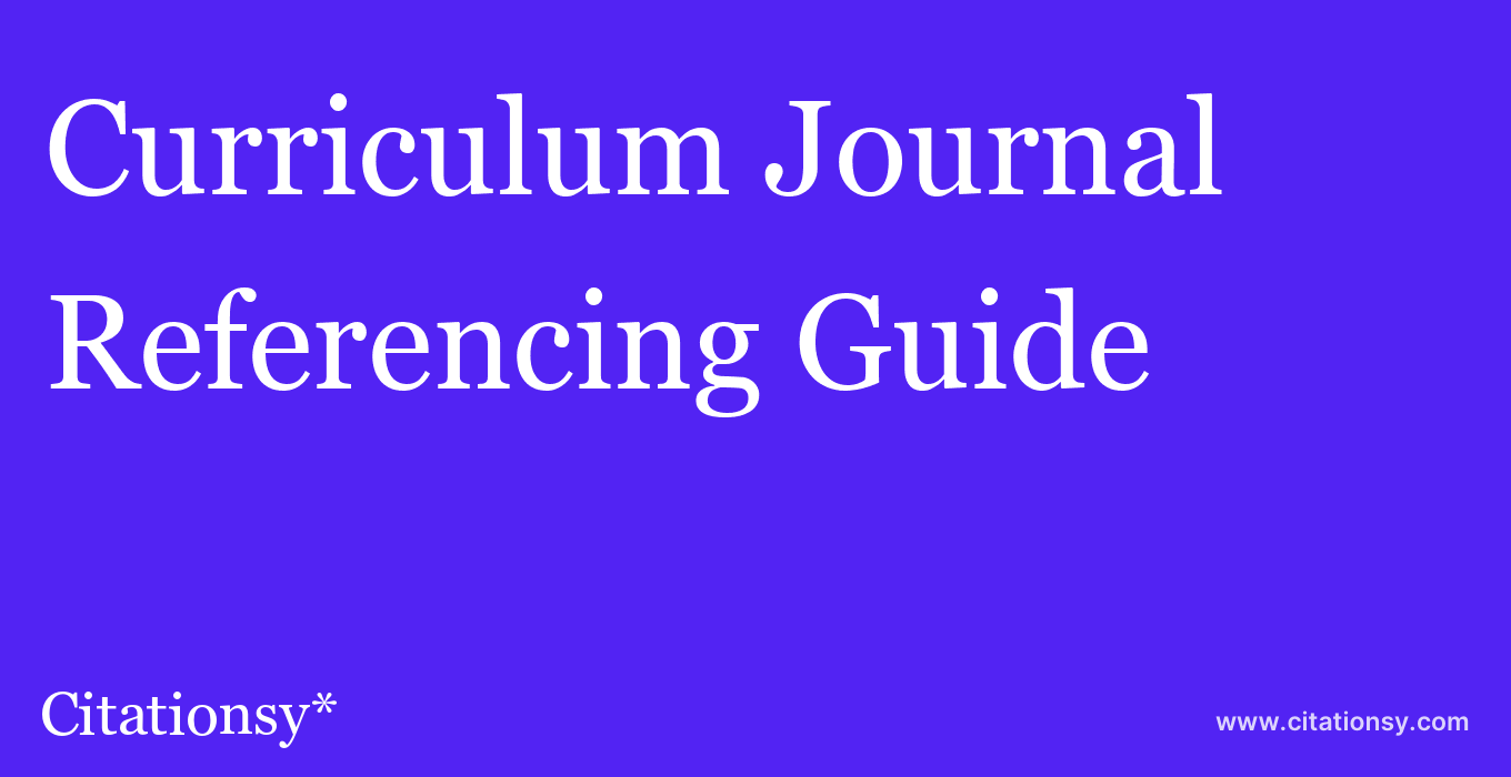 cite Curriculum Journal  — Referencing Guide