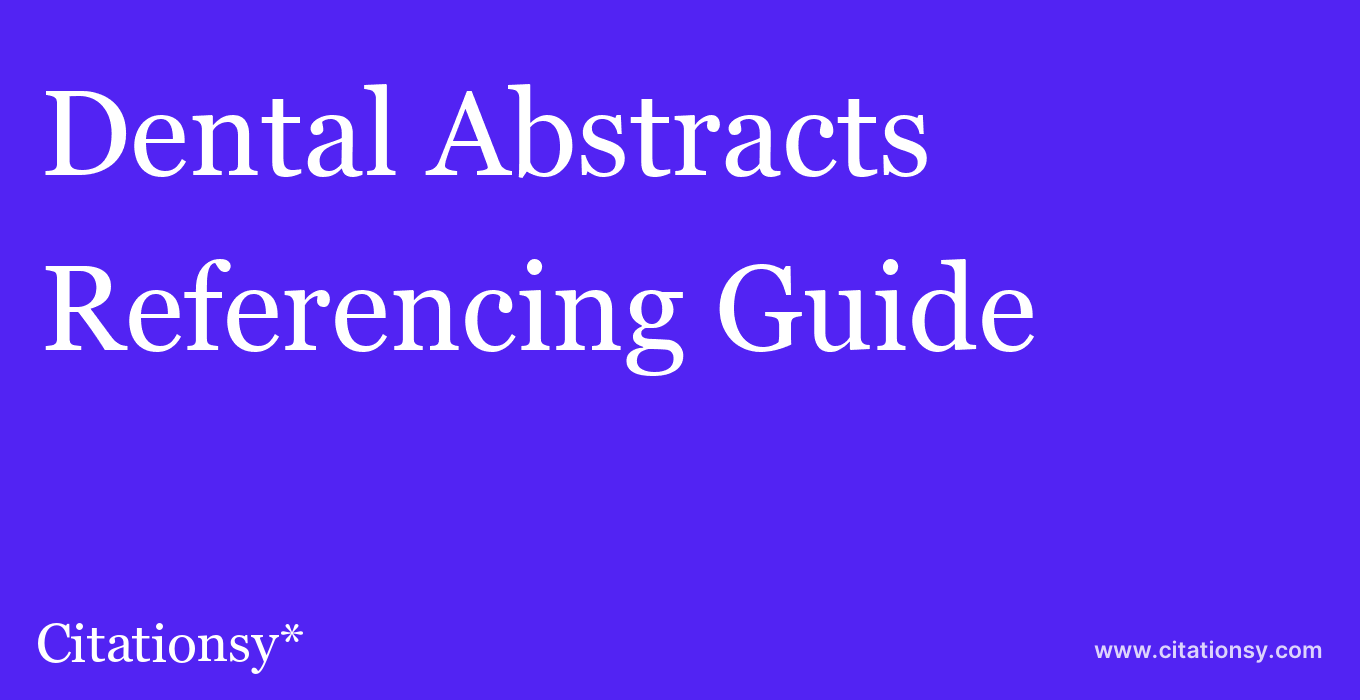 cite Dental Abstracts  — Referencing Guide