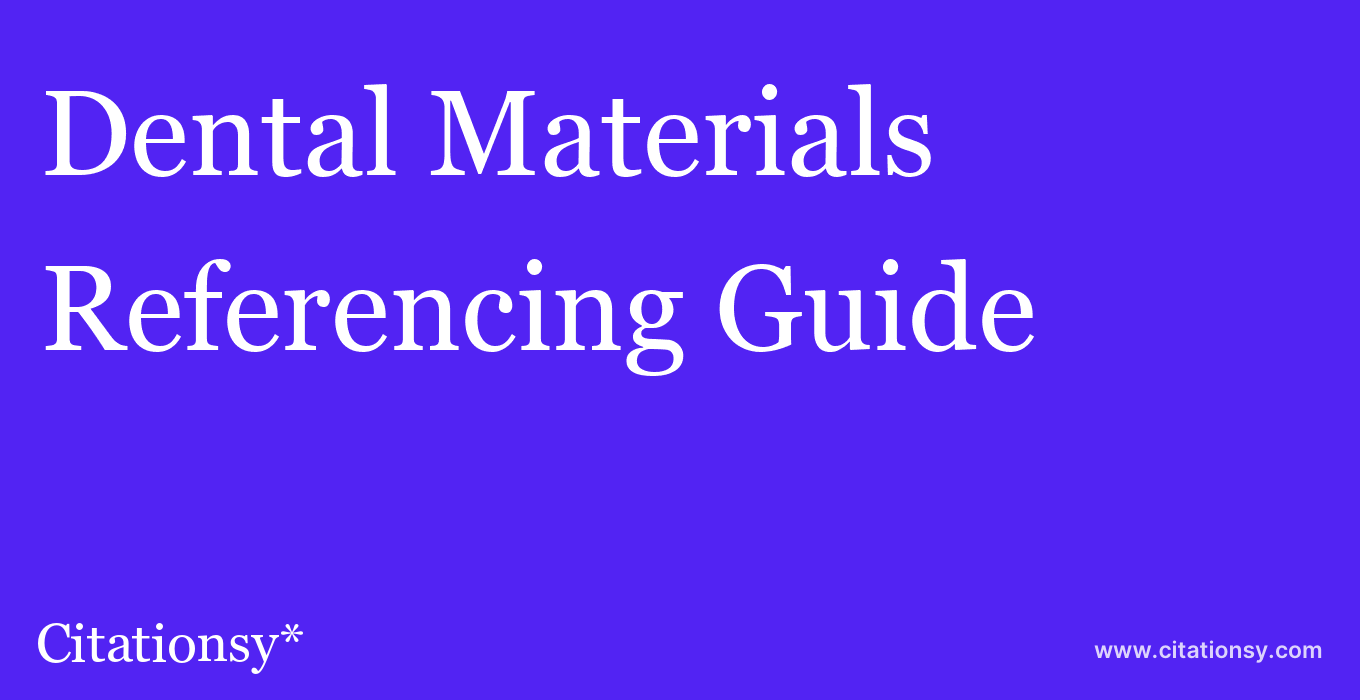 cite Dental Materials  — Referencing Guide