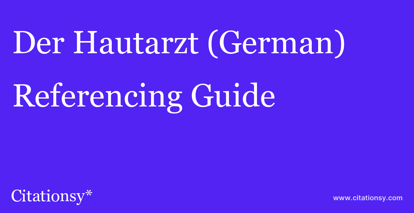 cite Der Hautarzt (German)  — Referencing Guide