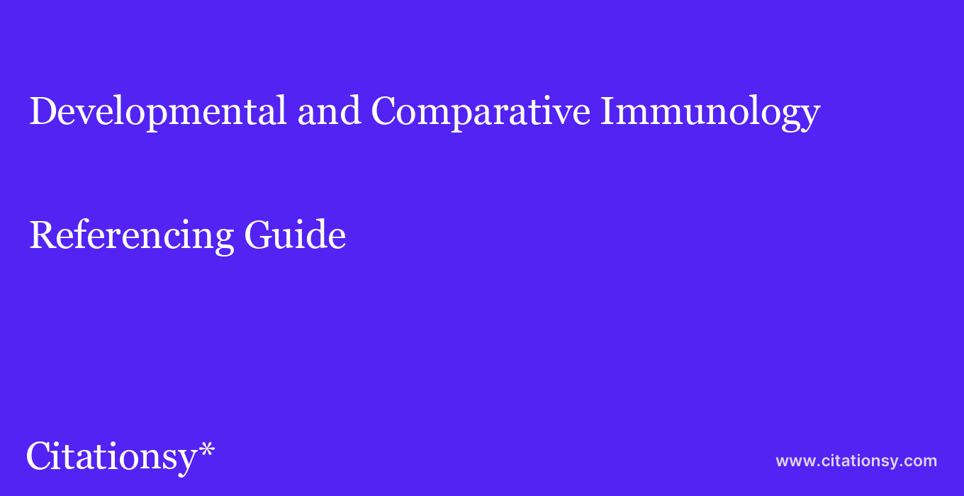 cite Developmental and Comparative Immunology  — Referencing Guide