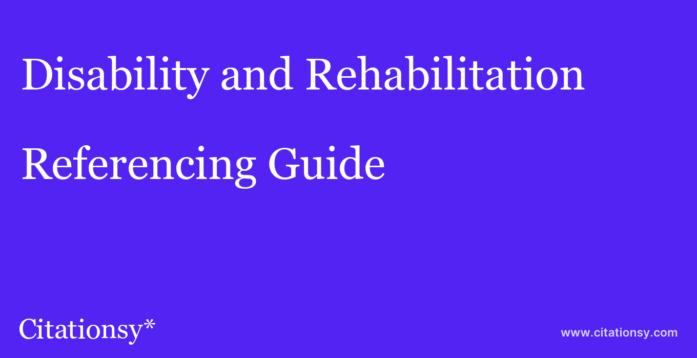 cite Disability and Rehabilitation  — Referencing Guide