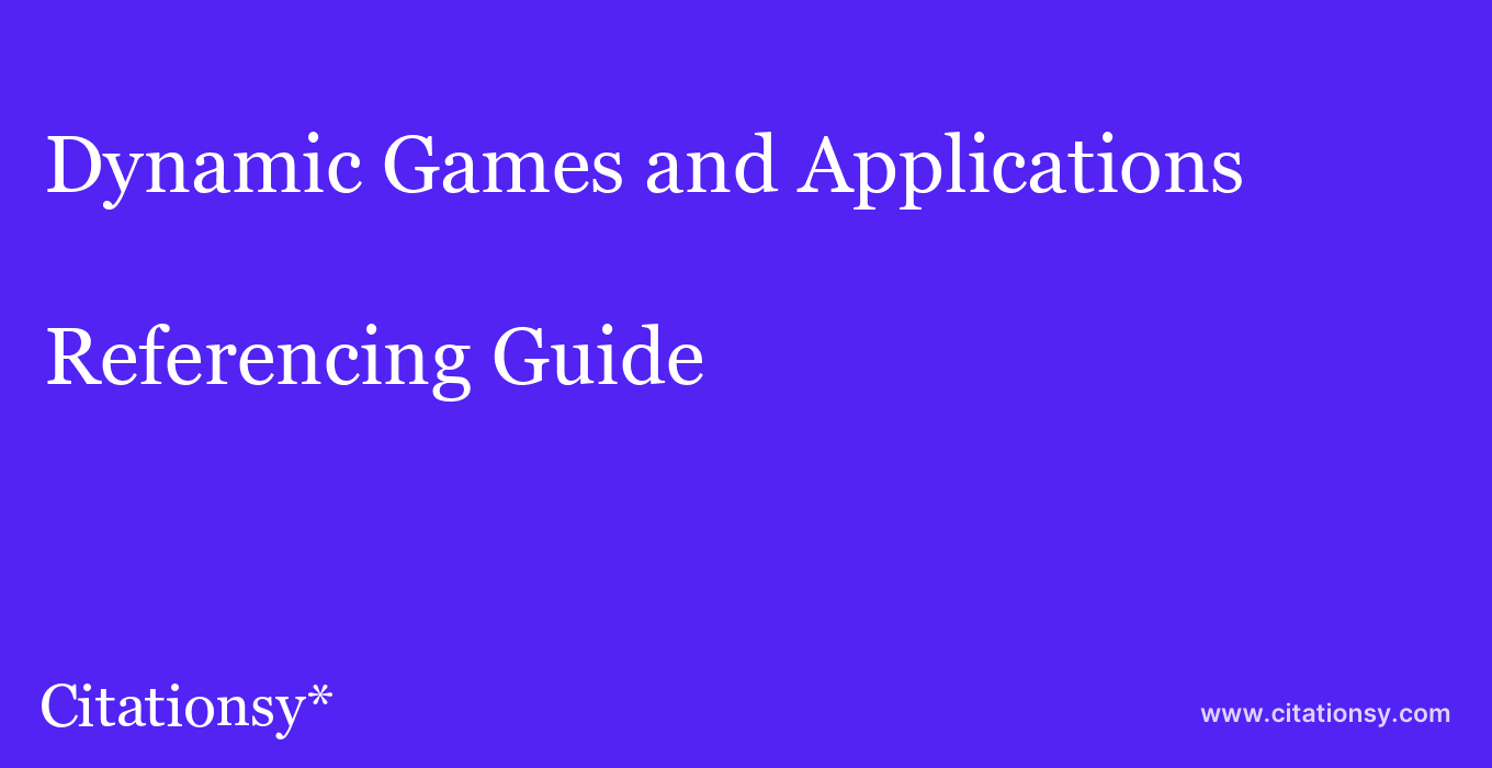 cite Dynamic Games and Applications  — Referencing Guide