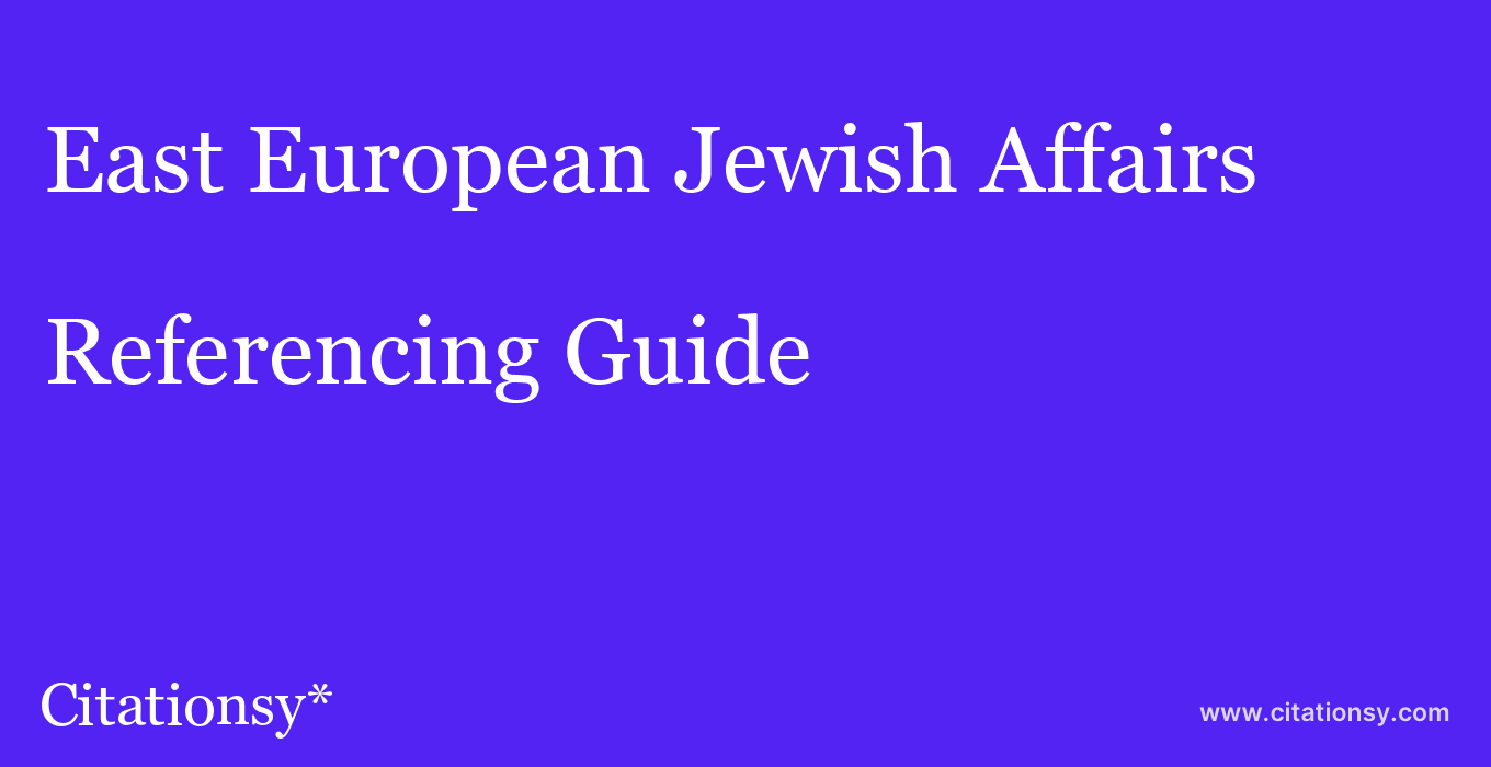 cite East European Jewish Affairs  — Referencing Guide